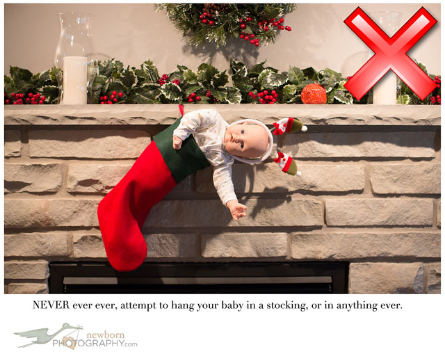 Christmas Baby Photo Tip - Never hang a baby in a stocking.
